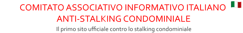 CAIASC Roma, Comitato Associativo Italiano Anti Stalking Condominiale